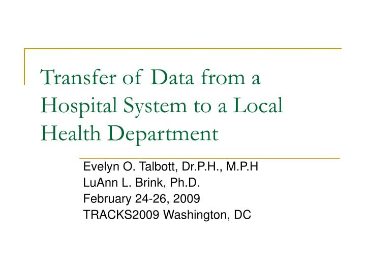 Transfer of data from a hospital system to a local health department l.jpg