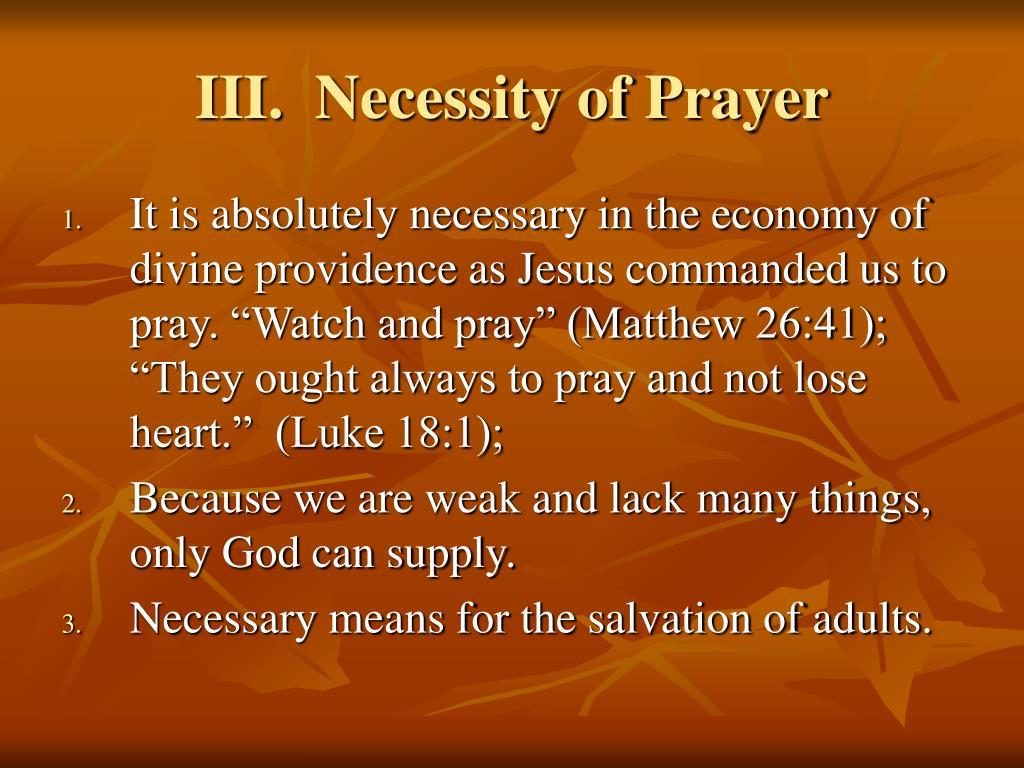 III.  Necessity of Prayer