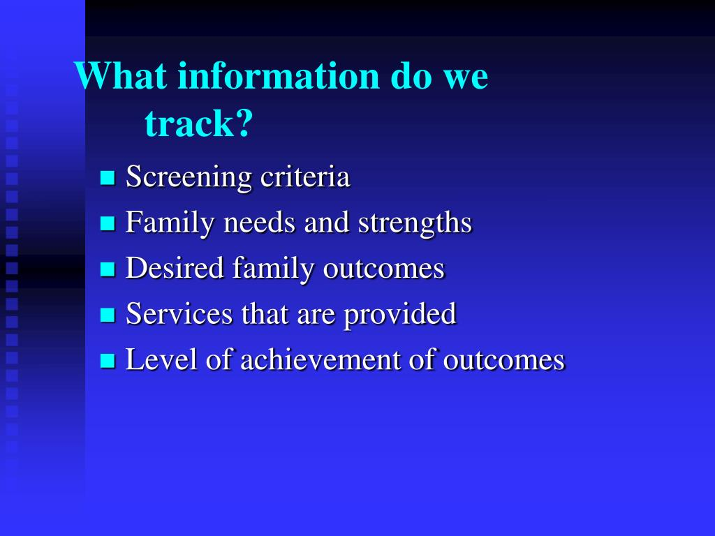 What information do we 		track?