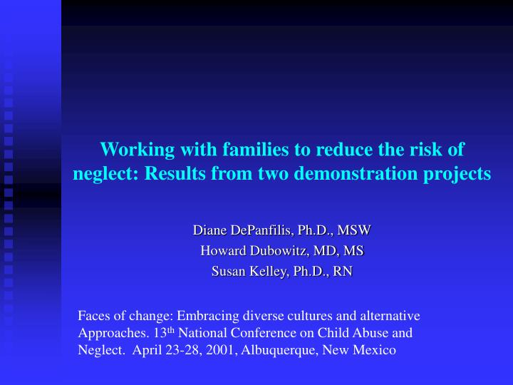 Working with families to reduce the risk of neglect results from two demonstration projects