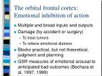 the orbital frontal cortex emotional inhibition of action