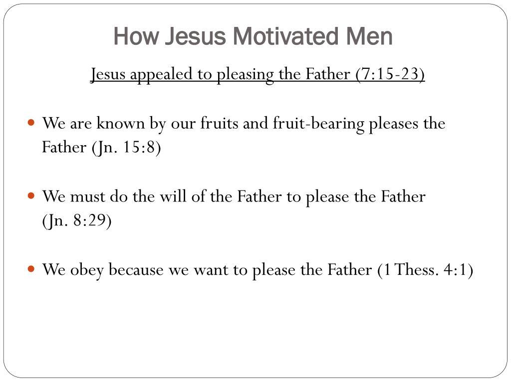 How Jesus Motivated Men