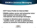 enum in universal messaging