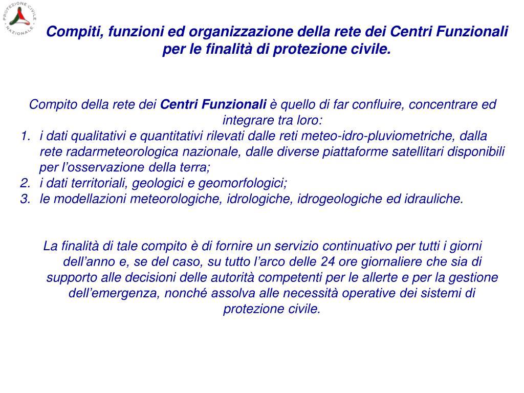 Compiti, funzioni ed organizzazione della rete dei Centri Funzionali per le finalità di protezione civile.