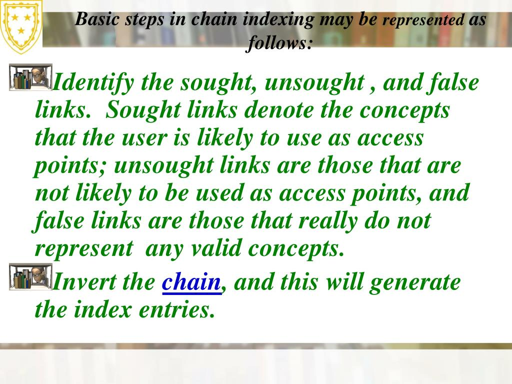 Basic steps in chain indexing may be