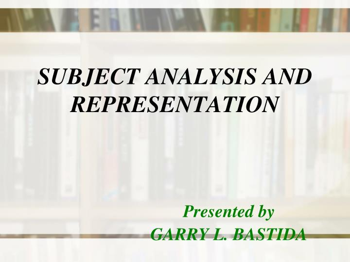 Subject analysis and representation
