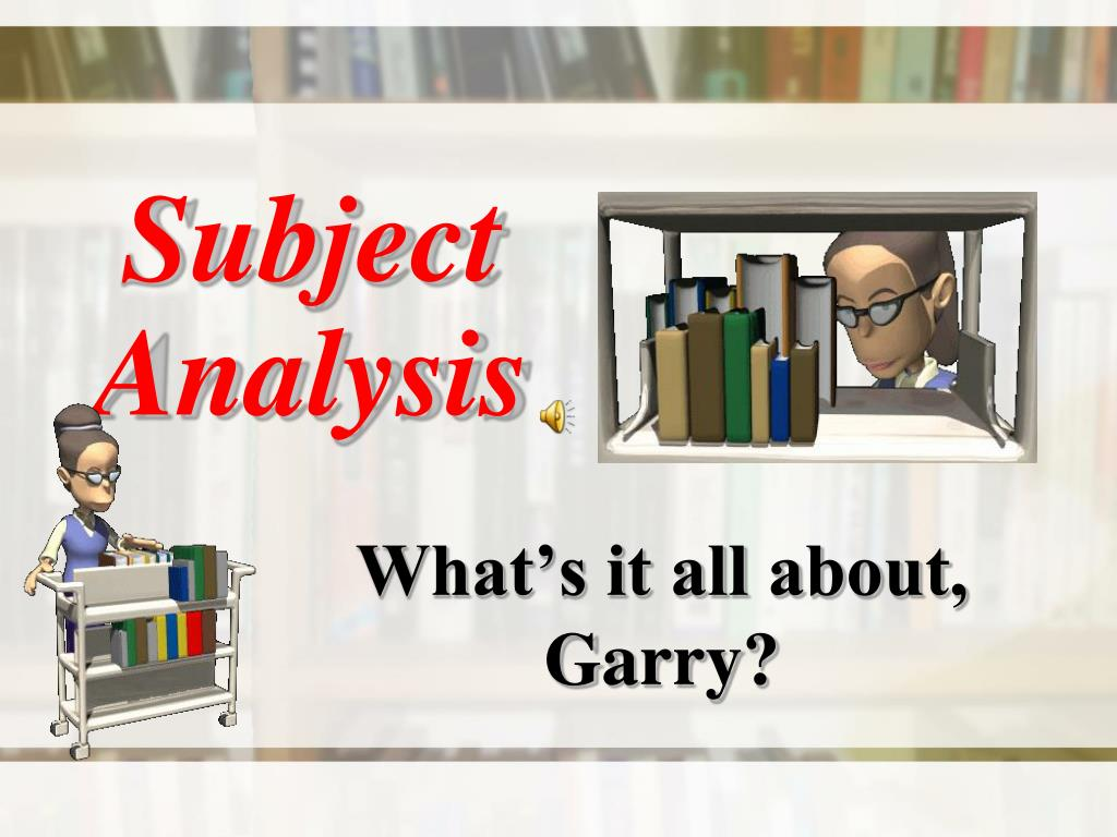 Subject Analysis