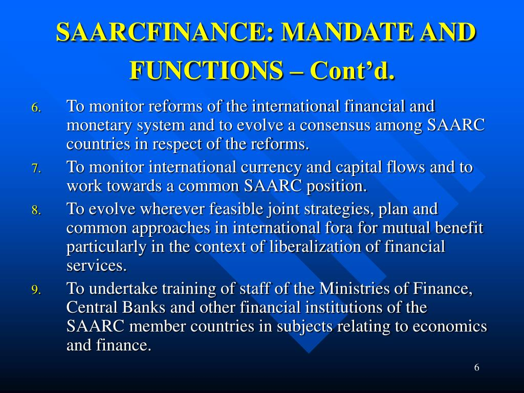 SAARCFINANCE: MANDATE AND FUNCTIONS – Cont'd.
