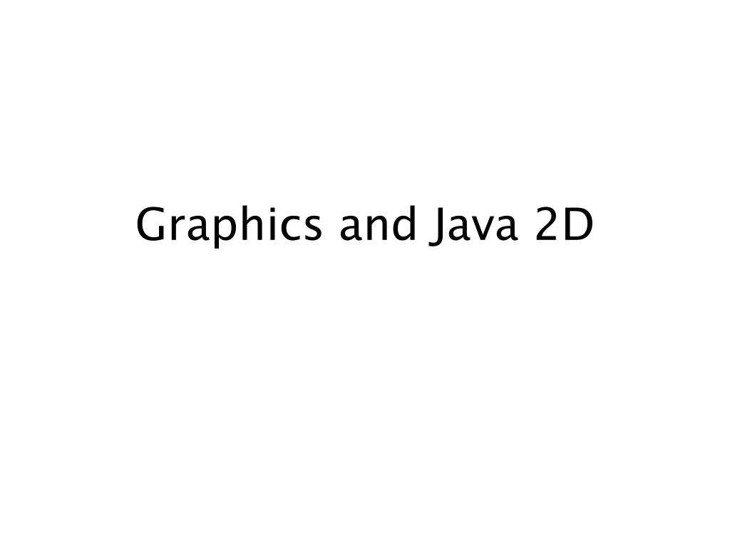 Graphics and Java 2D