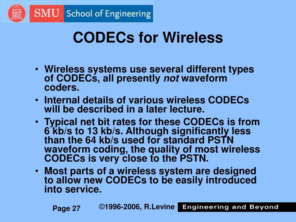 CODECs for Wireless