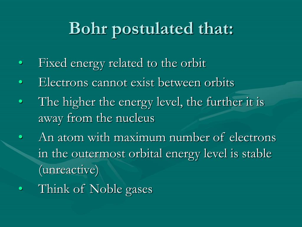 Bohr postulated that: