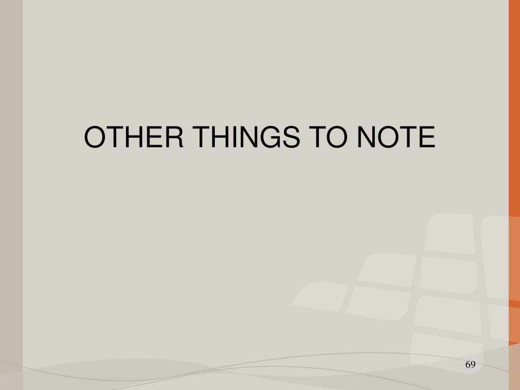 OTHER THINGS TO NOTE