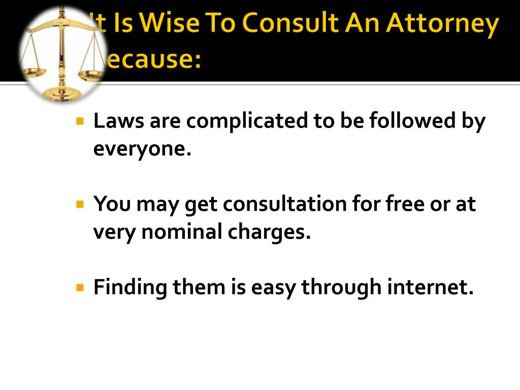 It Is Wise To Consult An Attorney Because: