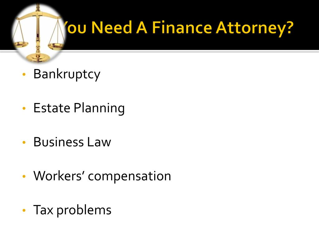 Why You Need A Finance Attorney?