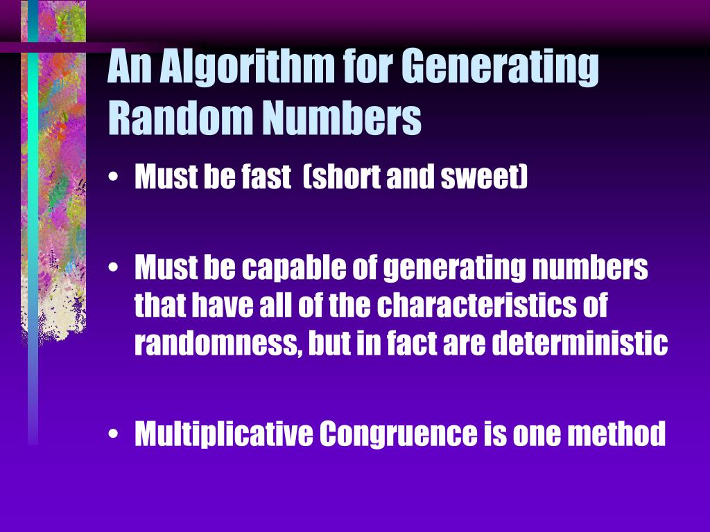 An Algorithm for Generating Random Numbers