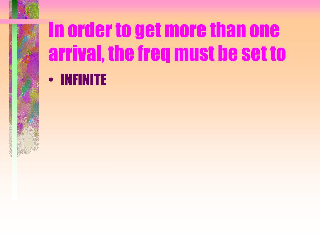 In order to get more than one arrival, the freq must be set to