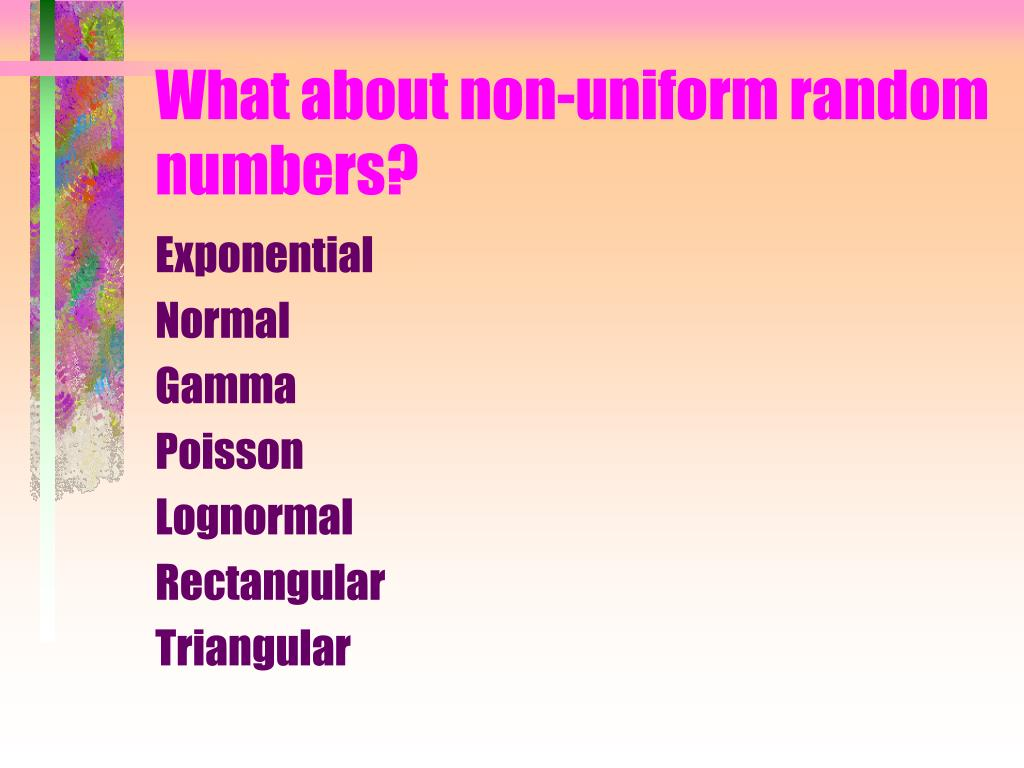 What about non-uniform random numbers?