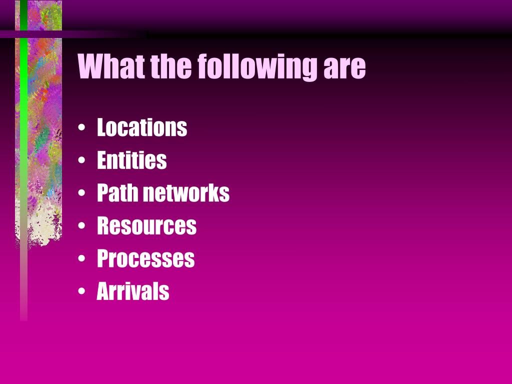 What the following are