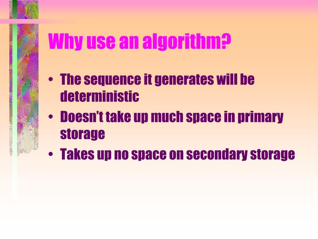 Why use an algorithm?