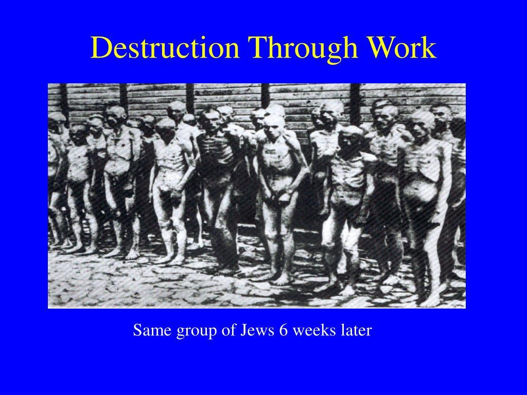 Destruction Through Work