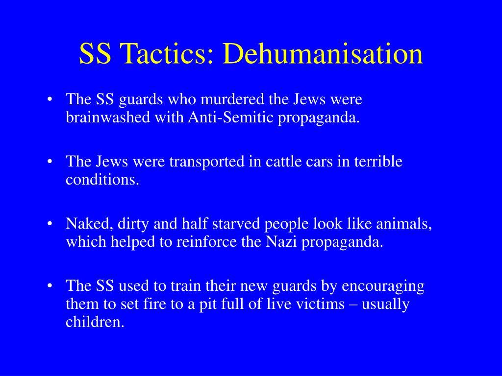 SS Tactics: Dehumanisation