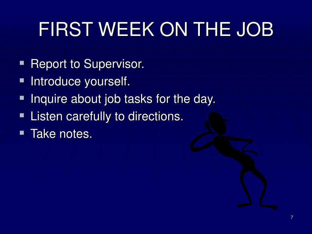 FIRST WEEK ON THE JOB
