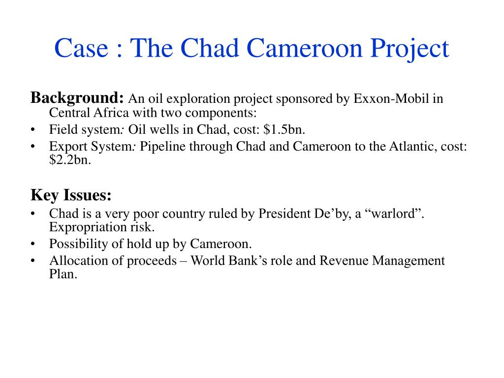 Case : The Chad Cameroon Project