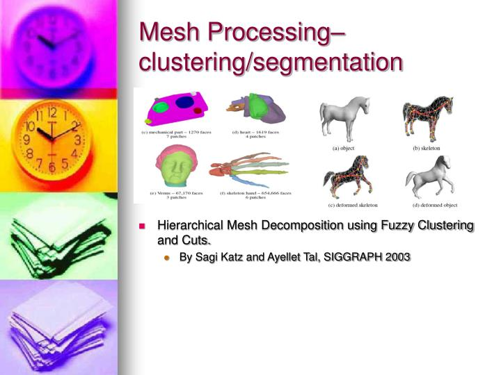 Mesh Processing– clustering/segmentation