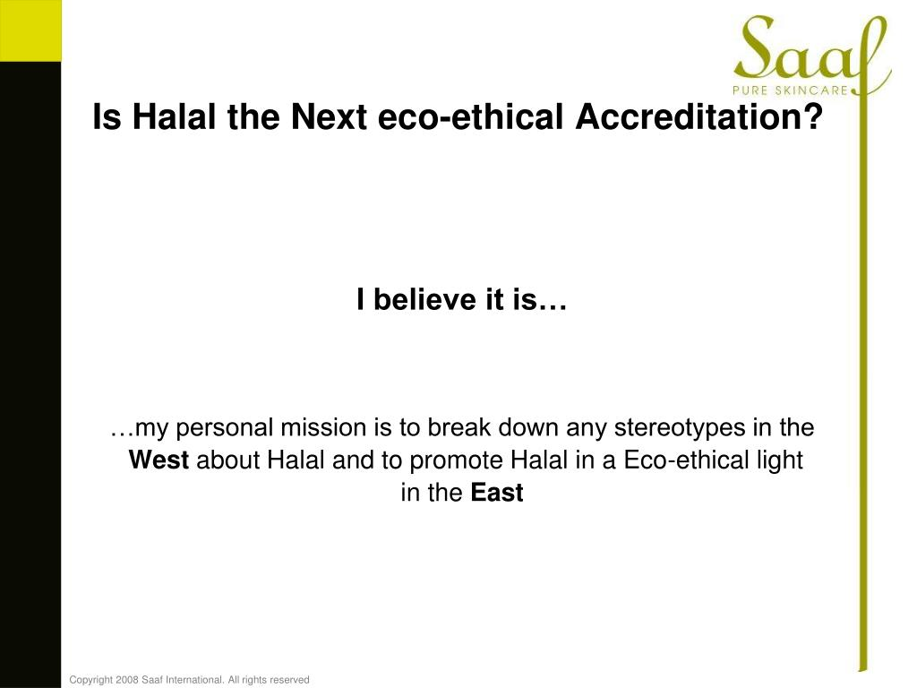Is Halal the Next eco-ethical Accreditation?