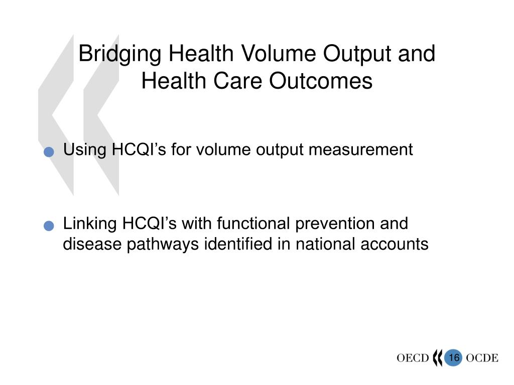 Bridging Health Volume Output and Health Care Outcomes