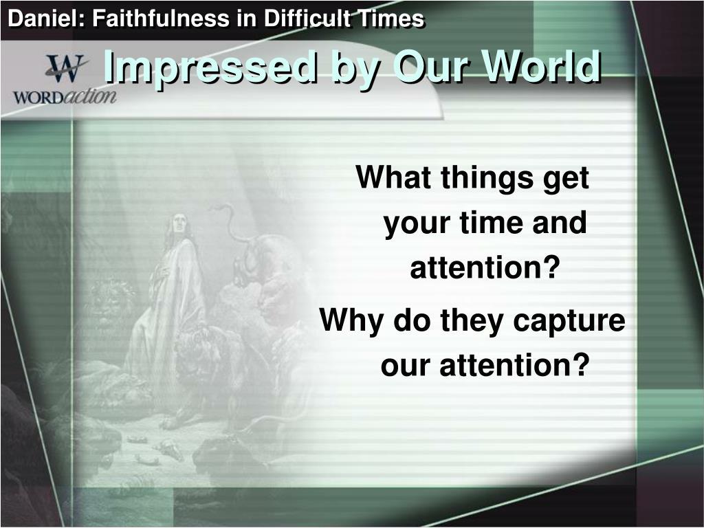 Daniel: Faithfulness in Difficult Times