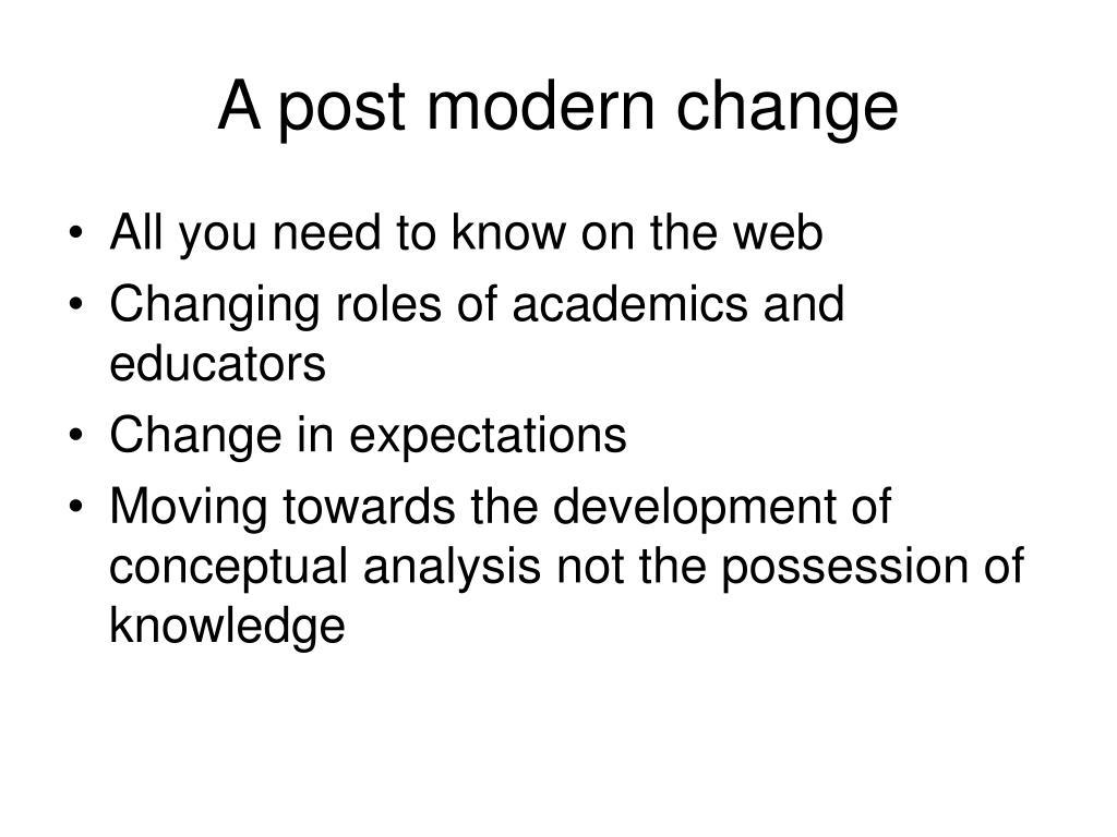 A post modern change