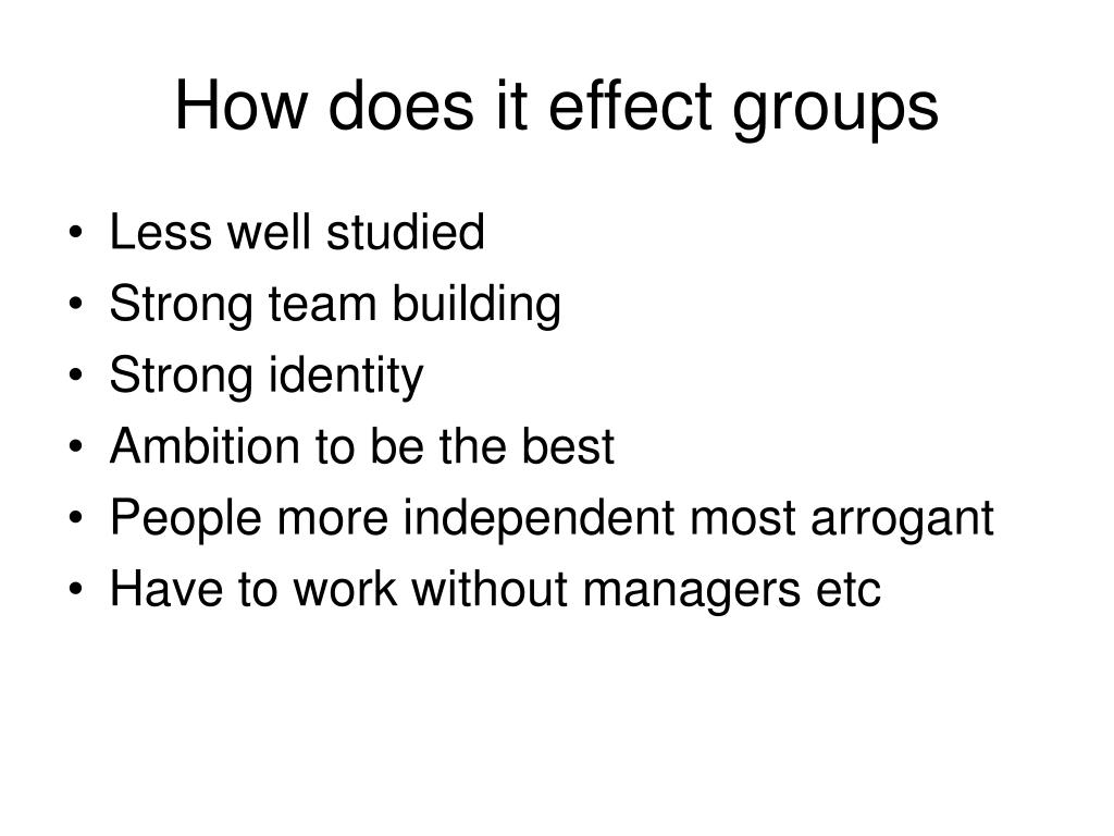 How does it effect groups