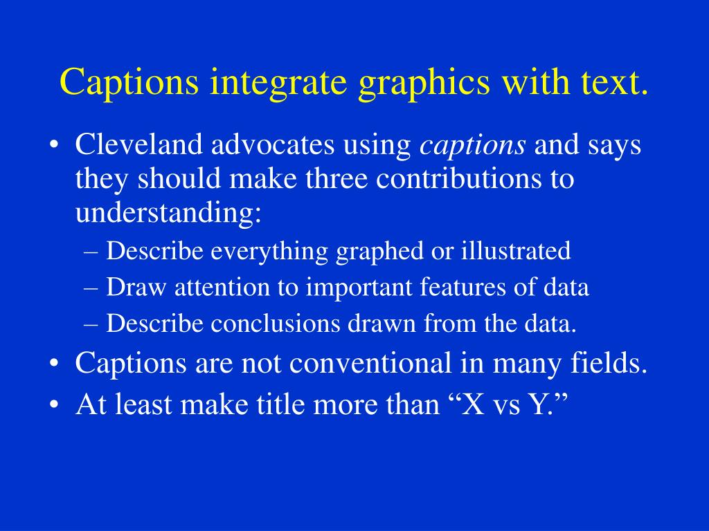 Captions integrate graphics with text.