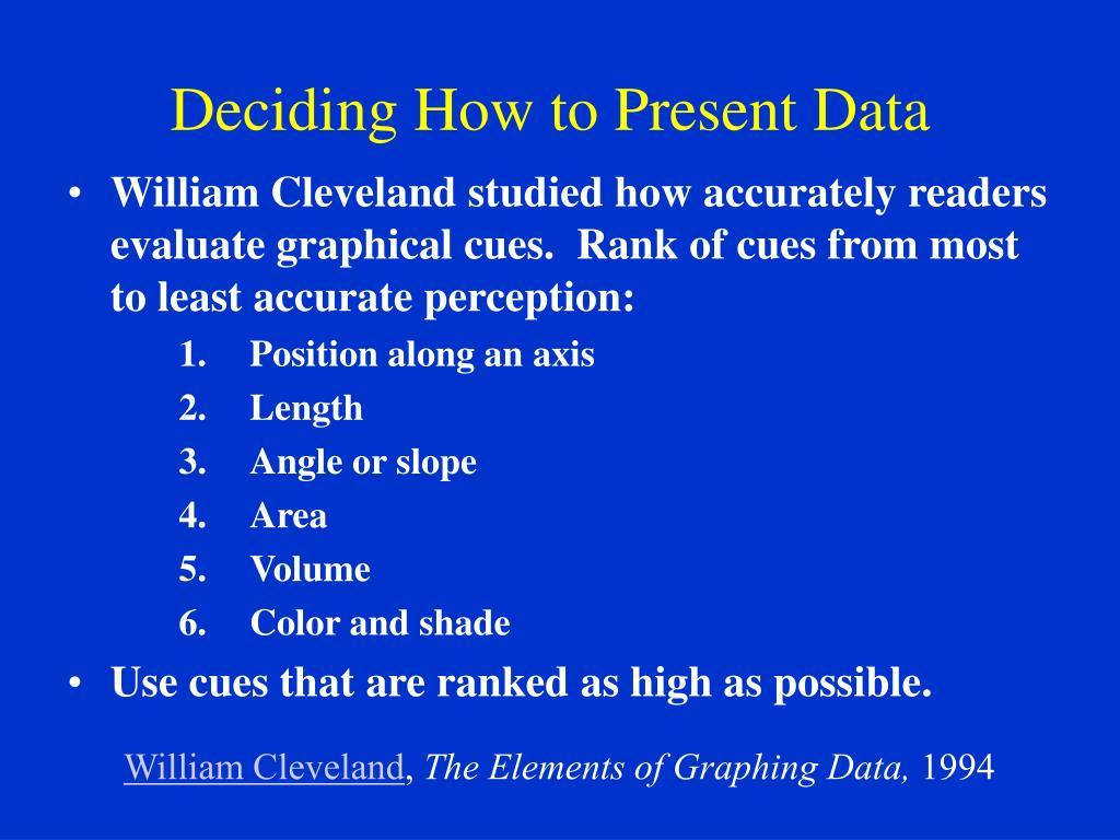 Deciding How to Present Data