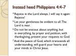 instead heed philippians 4 4 7