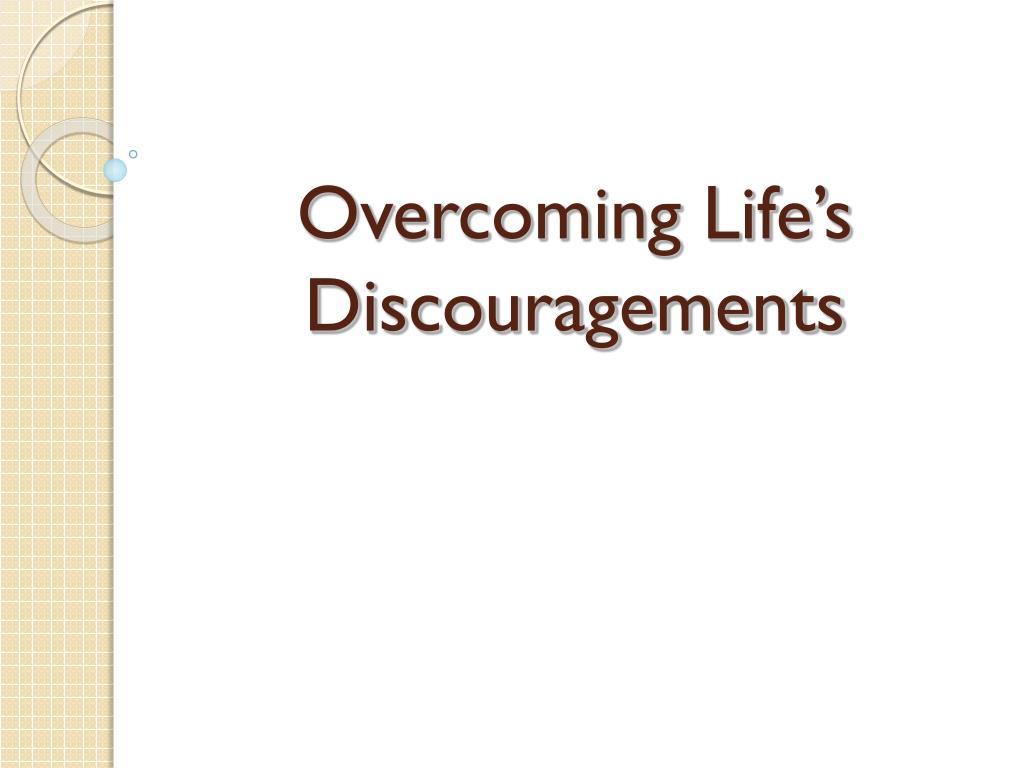 overcoming life s discouragements