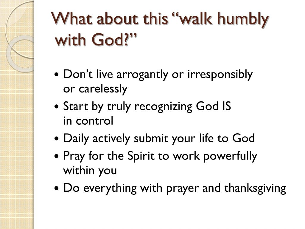 "What about this ""walk humbly"