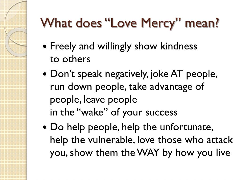"What does ""Love Mercy"" mean?"