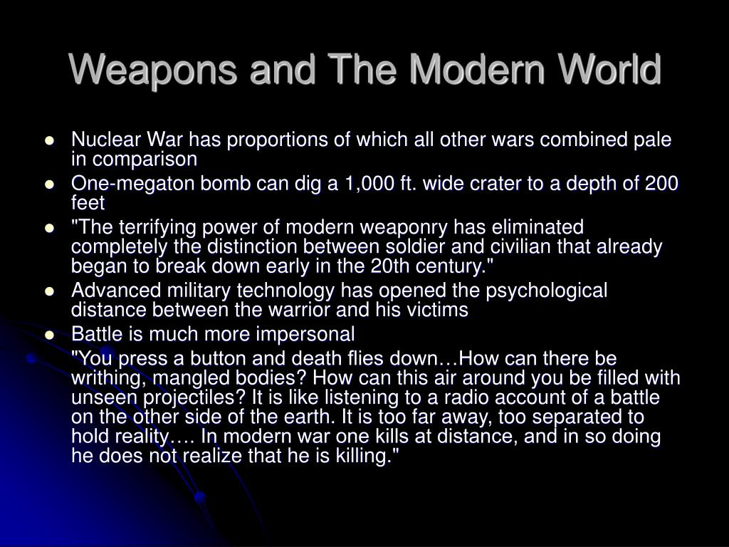 Weapons and The Modern World