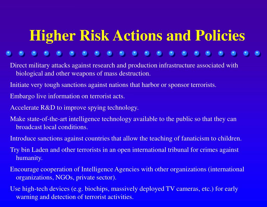 Higher Risk Actions and Policies