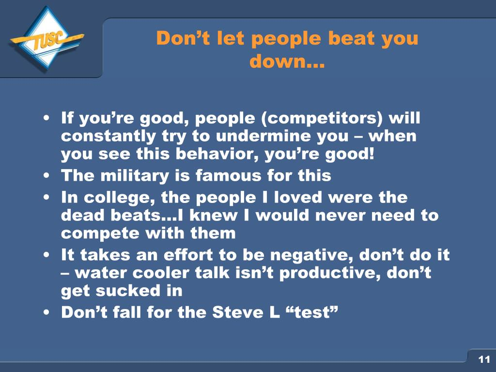 Don't let people beat you down…