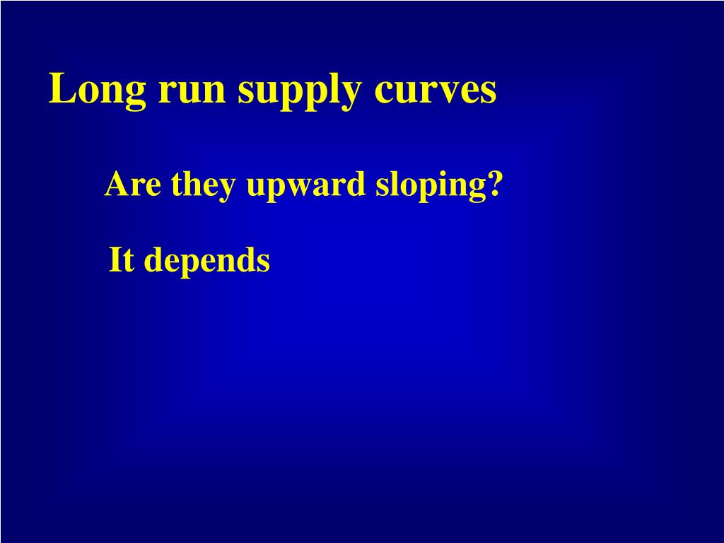 Long run supply curves