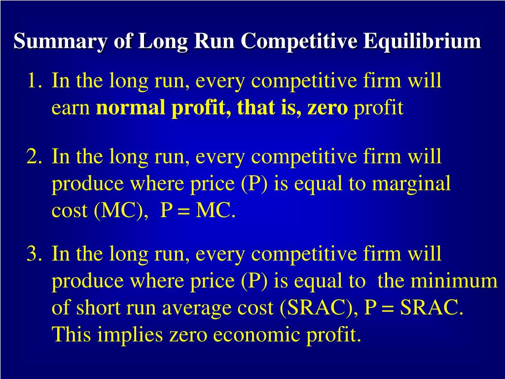 Summary of Long Run Competitive Equilibrium