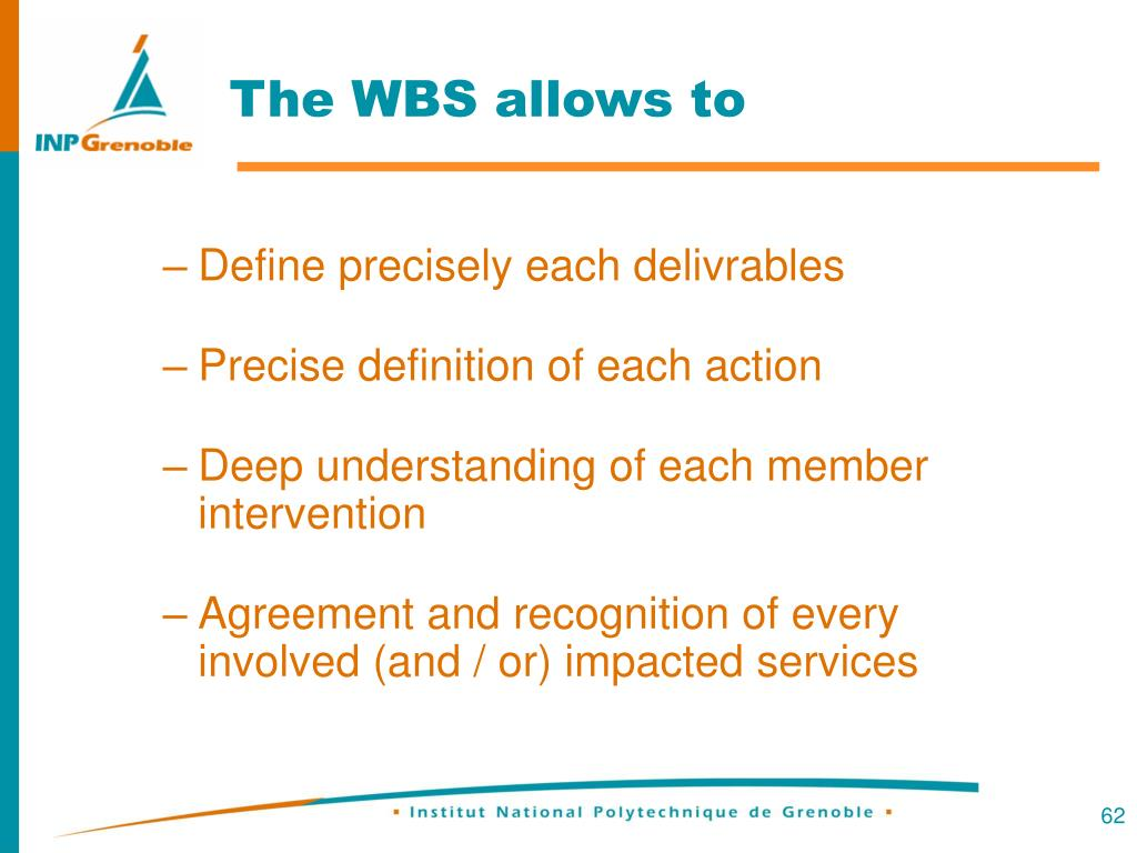 The WBS allows to