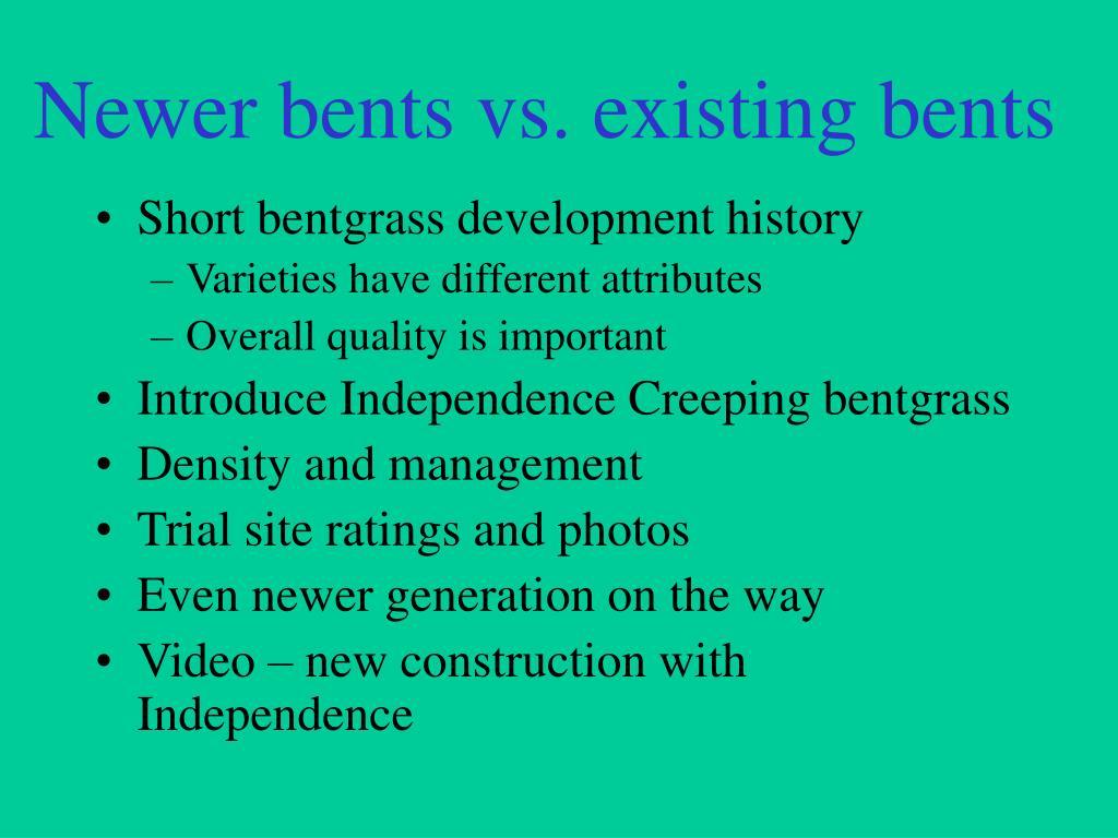 Newer bents vs. existing bents
