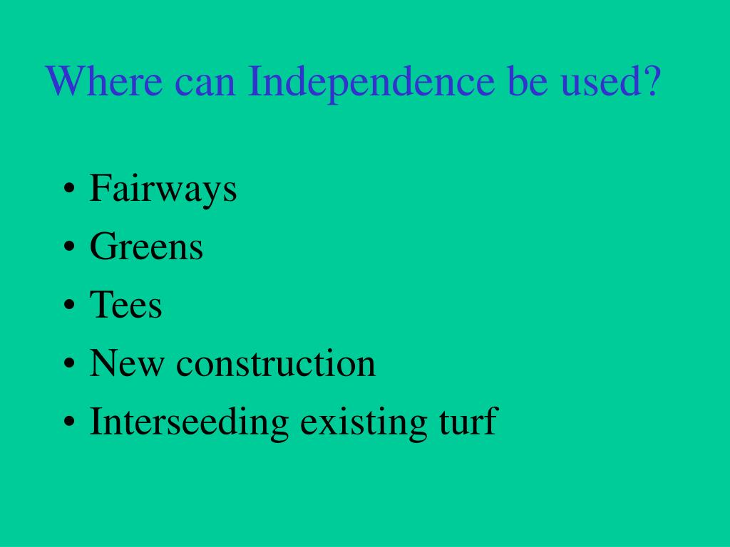 Where can Independence be used?
