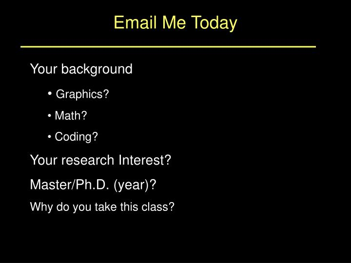 Email Me Today