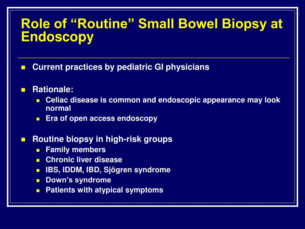 "Role of ""Routine"" Small Bowel Biopsy at Endoscopy"