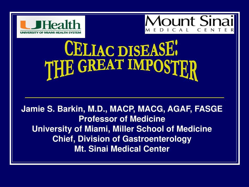 CELIAC DISEASE: